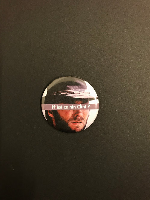 N'est-ce nin chose - Badge «Clint»