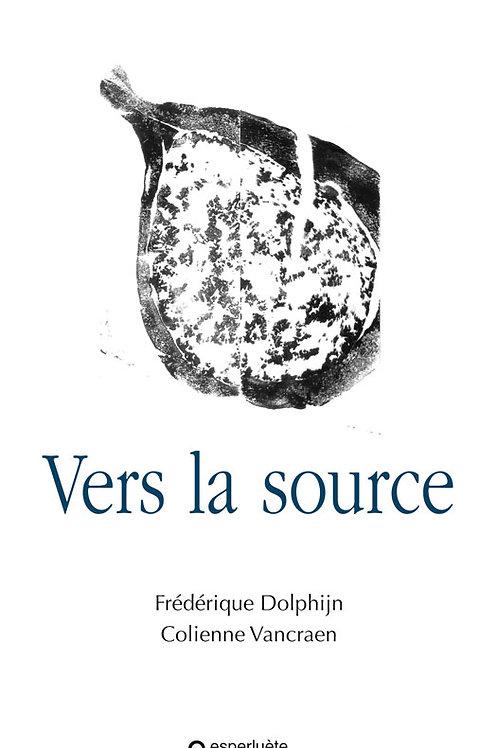 Esperluète éditions - «Vers la source» de Frédérique Dolphijn