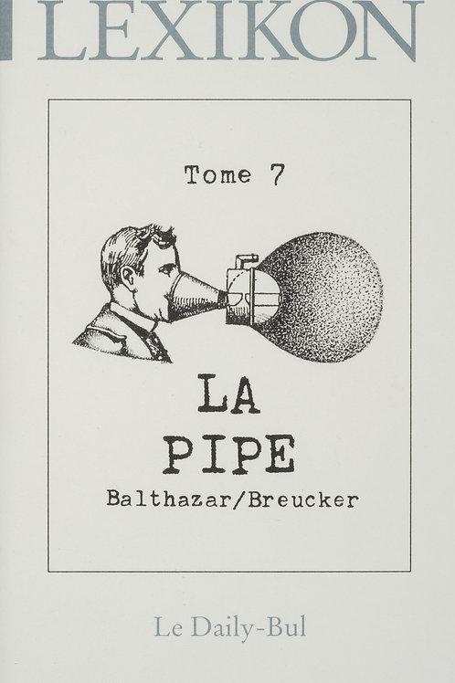 Editions Daily-Bul - Lexikon 7 / La pipe