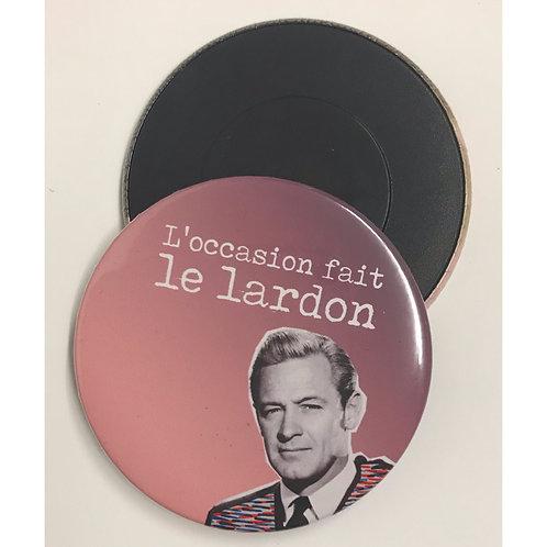 RED ORB CRÉATIONS «MAGNET L'OCCASION FAIT LE LARDON»