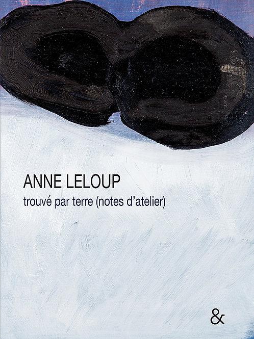 Esperluète éditions - «Trouvé par terre (notes d'atelier)» de Anne Leloup