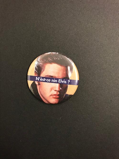 N'est-ce nin chose - Badge «Elvis»