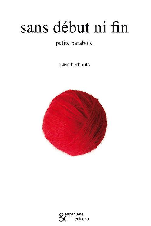 Esperluète éditions - «Sans début ni fin» de Anne Herbauts
