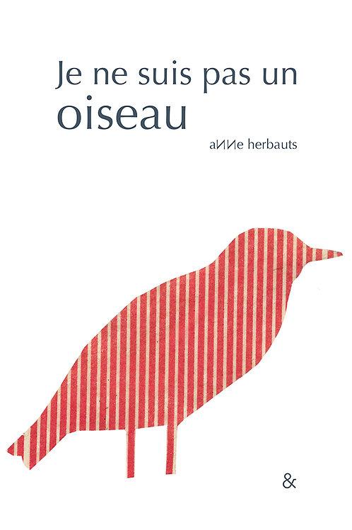 Esperluète éditions - «Je ne suis pas un oiseau» de Anne Herbauts