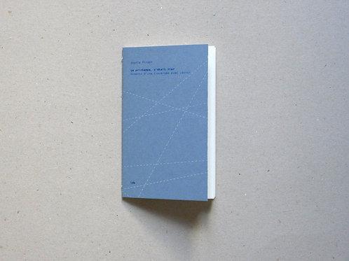 Indekeuken éditions - «Le printemps, c'était hier» de Sophie Pirson