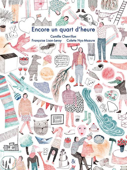 Esperluète éditions - «Encore un quart d'heure» de Françoise Lison-Leroy et...