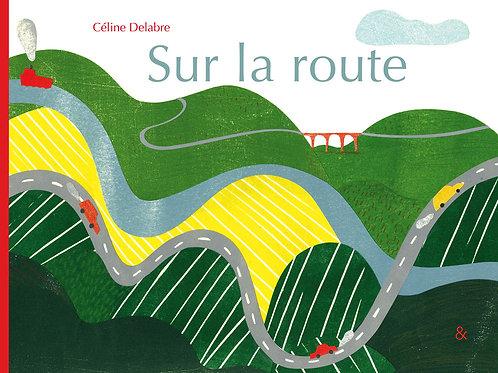 Esperluète éditions - «Sur la route» de Céline Delabre