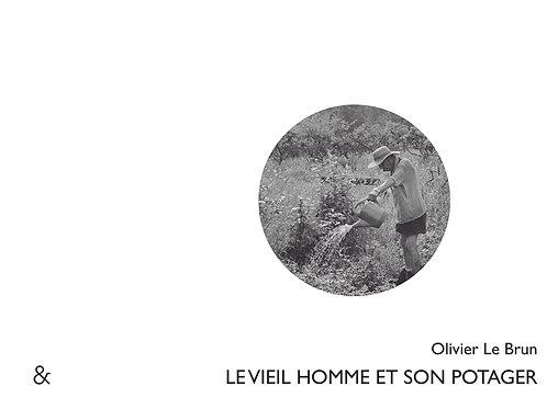 Esperluète éditions - «Le vieil homme et son potager» de Olivier Lebrun