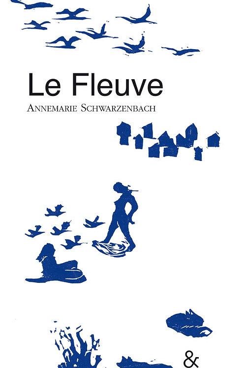 Esperluète éditions - «Le fleuve» de Anne-Marie Schwarzenbach