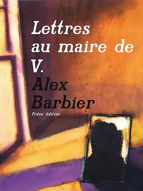 FREMOK éditions - « Lettres au maire de V.» de Alex Barbier