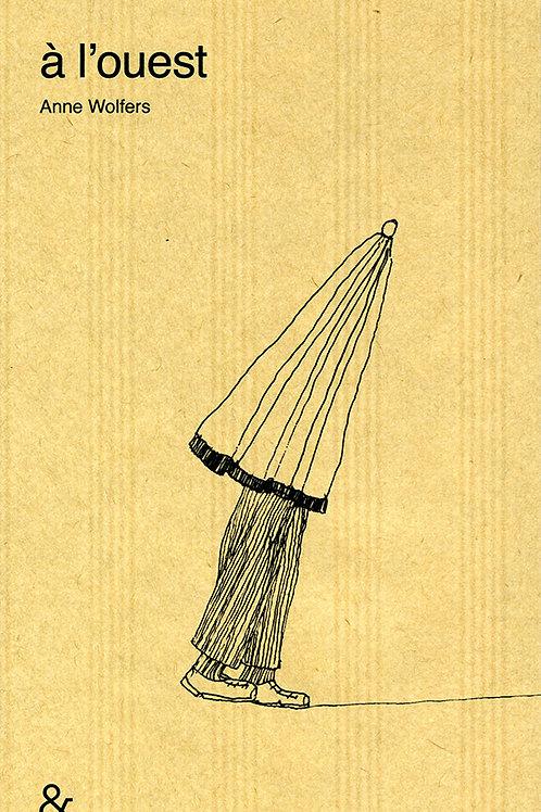 Esperluète éditions - «À l'ouest» de Anne Wolfers