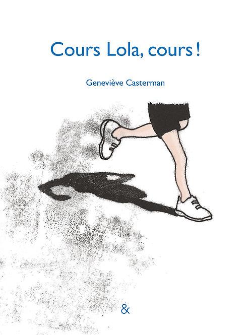 Esperluète éditions - «Cours Lola, cours» ! De