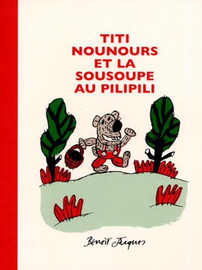 Benoit Jacques - Titi nounours et la sousoupe au pilipili