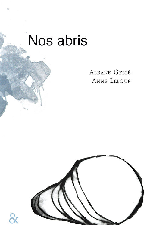 Esperluète éditions - «Nos abris» de Albane Gellé et Anne Leloup