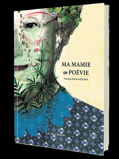 François David et Elis Wilk - Ma Mamie en Poévie