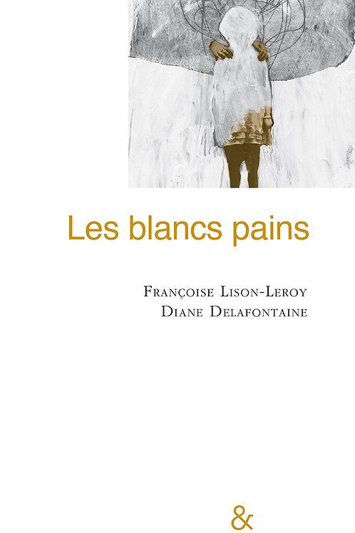 Esperluète éditions - «Les blancs pains» de Françoise Lison-Leroy