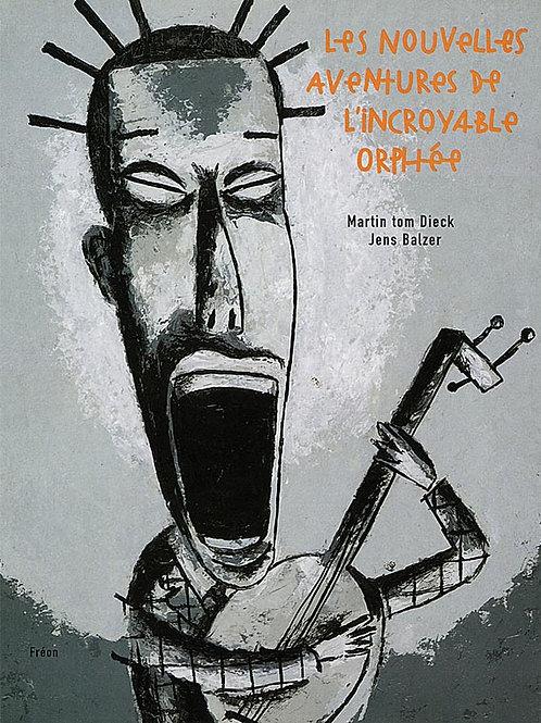 Fremok éditions - Les nouvelles aventures de l'incroyable Orphée