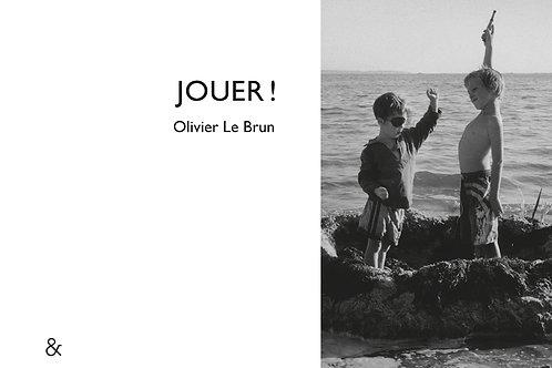 Esperluète éditions - «Jouer» ! De Olivier Le Brun