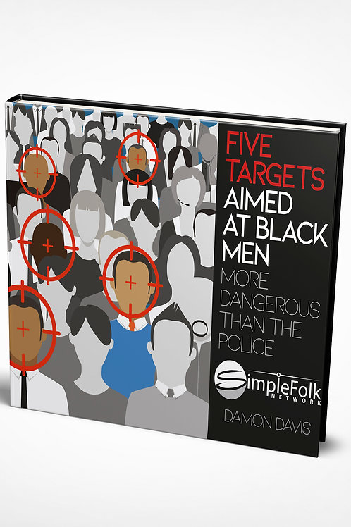 Five Targets Aimed At Black Men...More Dangerous Than The Police