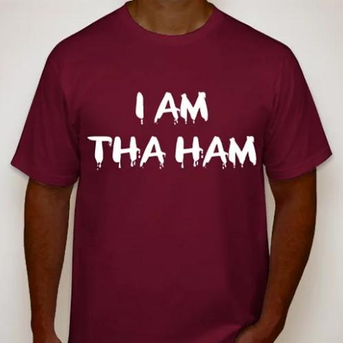 I Am THA HAM T-shirt