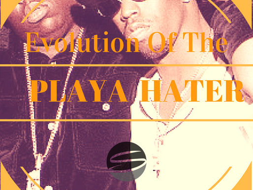 Evolution of The Playa Hater