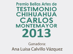 "Recibe Ana Calvillo premio Testimonio ""Carlos Montemayor 2013"""