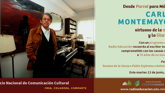 Recuerda Radio Educación a Carlos Montemayor, a 70 años de su nacimiento