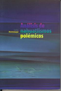 Análisis de nahuatlismos polémicos