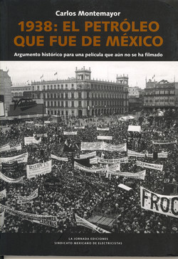 1938: El Petroleo que fue de Mexico