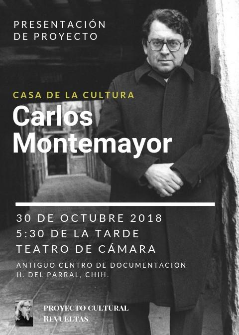 """Presentación del proyecto """"Casa de la Cultura Carlos Montemayor"""", 30 octubre, 17:30 horas,"""