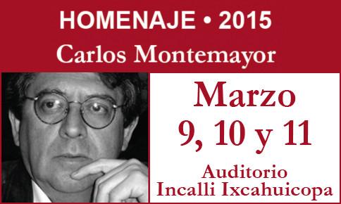Homenaje a Carlos Montemayor, UAM Azcapotzalco, del 9 al 11 de Marzo