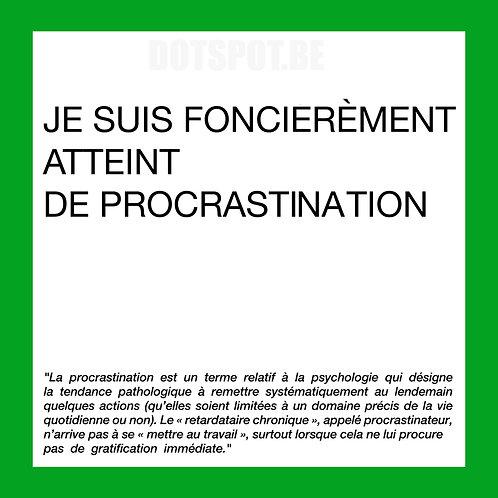 Fonciérement Procrastination
