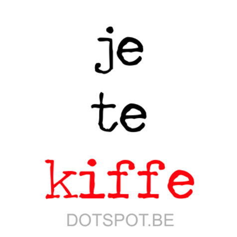 Je Te Kiffe