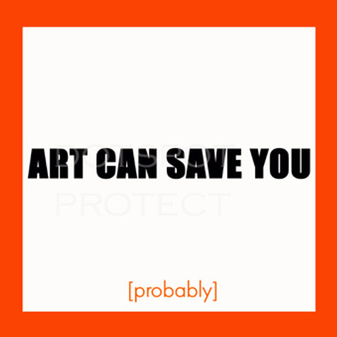 Art Can Save You