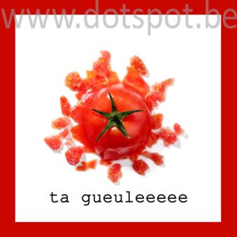 Tomate Ta Gueule