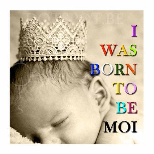 Born To Be Moi