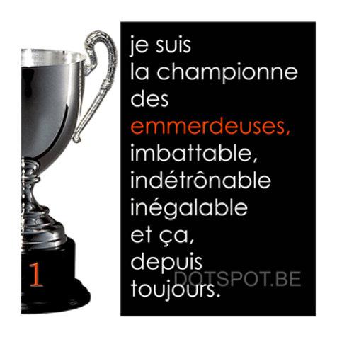 Championne Emmerdeuse