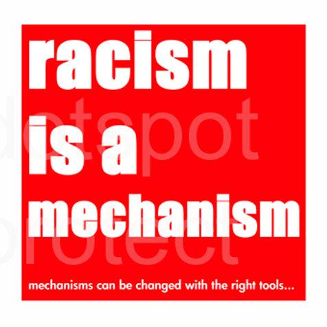 Racism Is A Mechanism