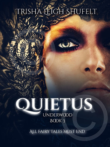 Quietus~All Fairy Tales Must End (book 3 in the Underwood Series)