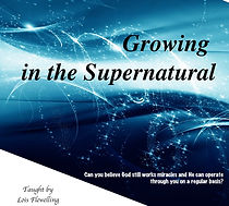 Growing in the Supernatural