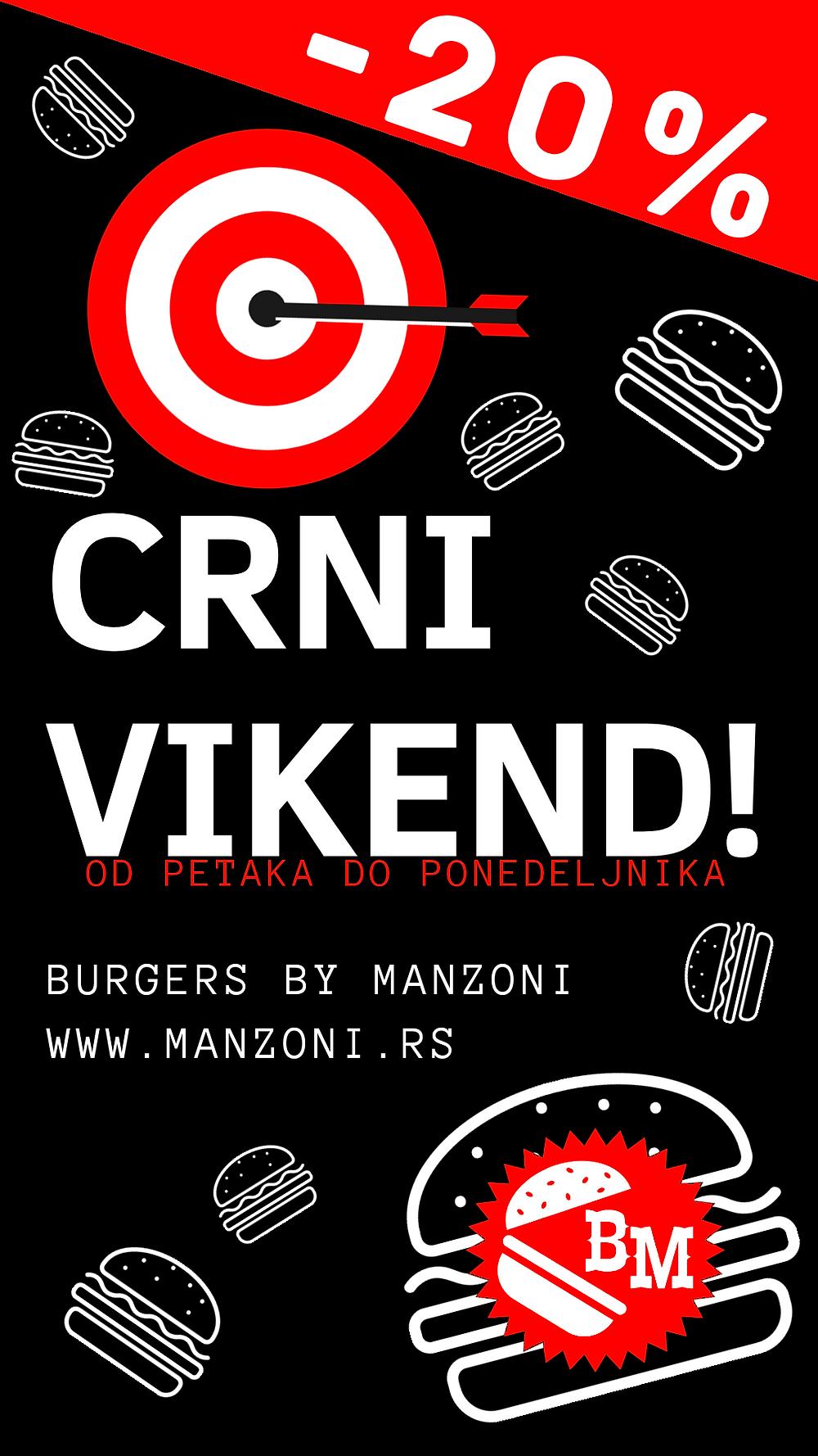 Burgers by Manzoni organizuje CRNI VIKEND! Da, da, dobro ste pročitali, od petka do ponedeljka na sve naše proizvode imate 20% popusta!