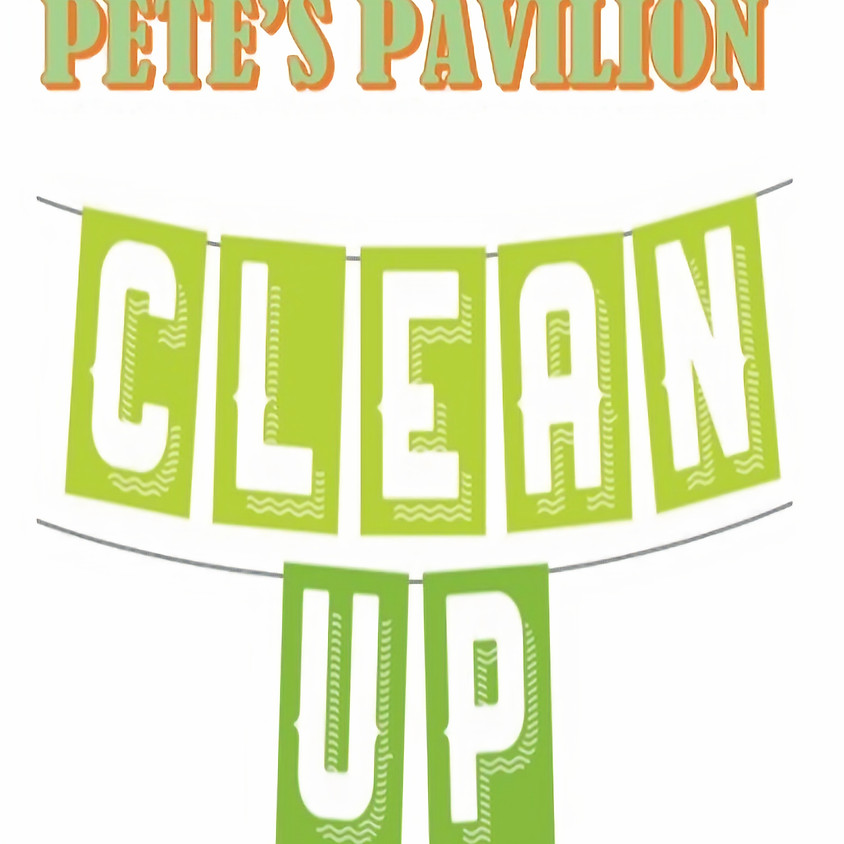 Pete's Clean Up Day-Sunday 7/25