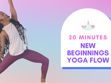 20- Mins Yoga Flow for New Beginnings