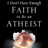 I Don't Have Enough Faith To Be An Athei
