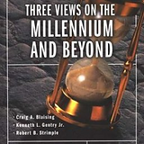Three Views of the Millennium and Beyond