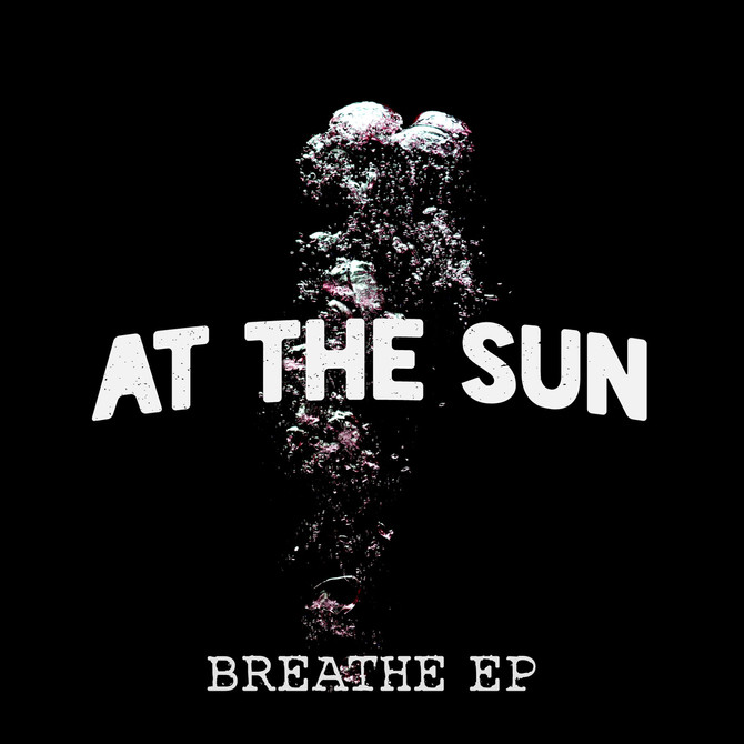 """AT THE SUN release debut EP """"Breathe"""""""