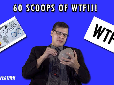 News Monologue #2 – 60 Scoops Of WTF!!!