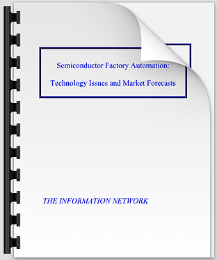 Semiconductor Factory Automation: Technology Issues & Market Forecasts