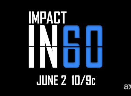"""""""Impact in 60"""" Set to Launch Tomorrow Night on AXS TV – Details"""