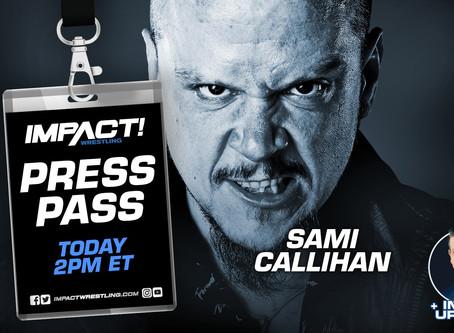 IMPACT Wrestling Press Pass Podcast Featuring Sami Callihan